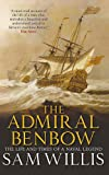 The Admiral Benbow: The Life and Times of a Naval Legend (Hearts of Oak Trilogy)