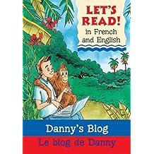 Danny's Blog/Le blog de Danny: French/English Edition