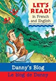 img - for Danny's Blog/Le blog de Danny: French/English Edition (Let's Read!) (French Edition) book / textbook / text book