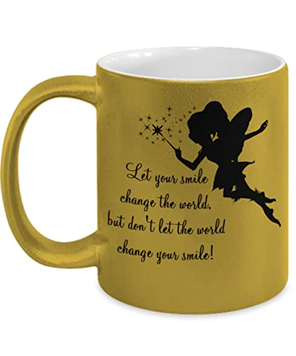 Amazoncom Gold Coffee Mug Let Your Smile Change The World But