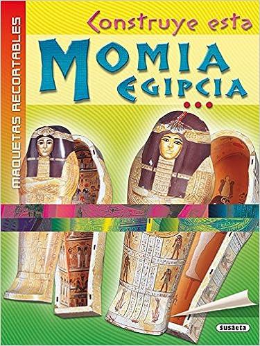 CONSTRUYE ESTA MOMIA EGIPCIA: ASHMAN IAIN: 9788430578832 ...