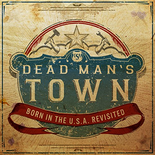 Dead Man's Town: Born in the U...