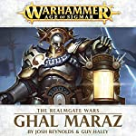 Ghal Maraz: Age of Sigmar: Realmgate Wars, Book 3 | Guy Haley,Josh Reynolds