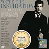 You're the Inspiration: the Music of David Foster (Incl. Bonus DVD)