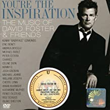 You're the Inspiration: the Music of David Foster and Friends (Incl. Bonus DVD)