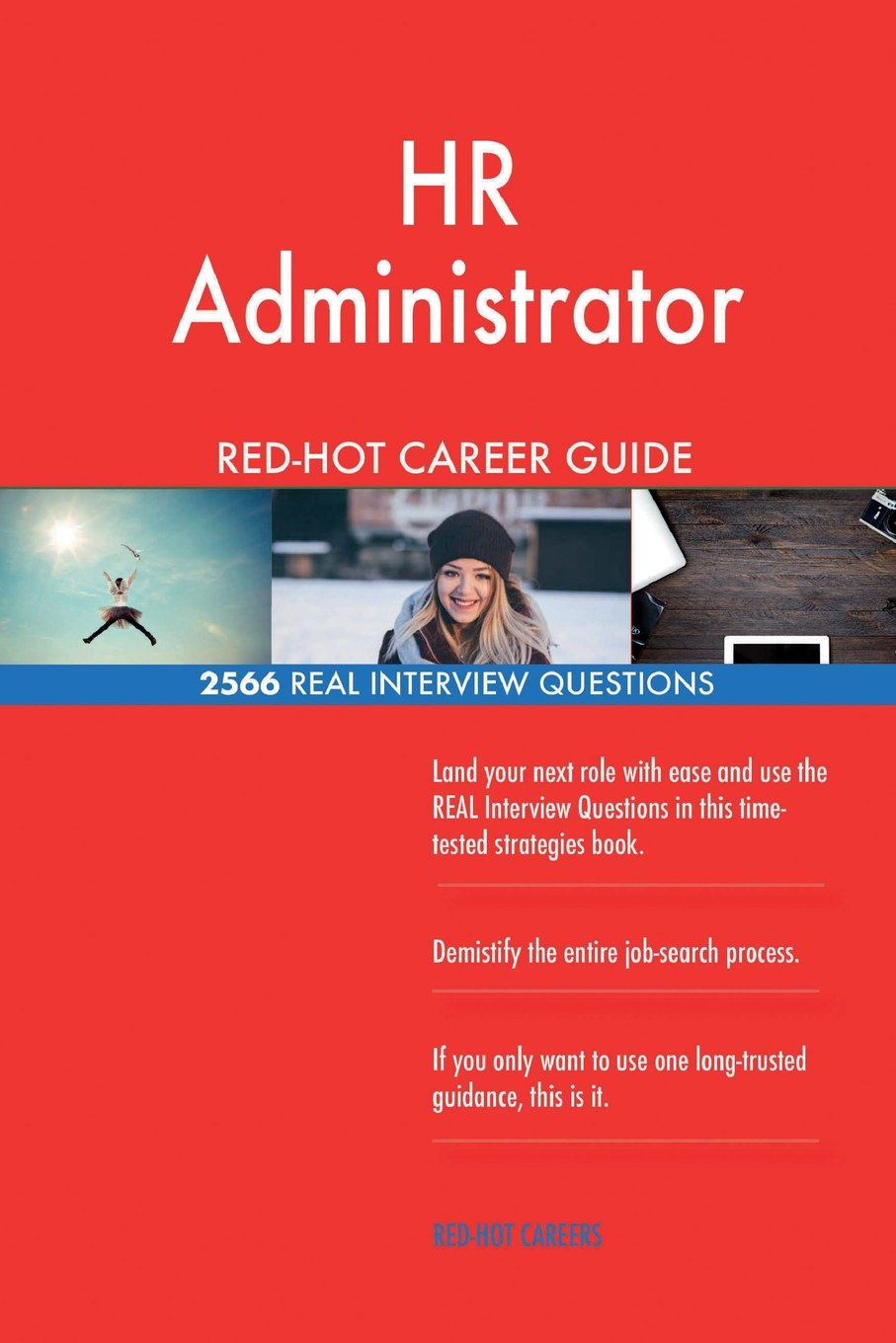 HR Administrator RED-HOT Career Guide; 2566 REAL Interview Questions ebook
