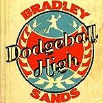 Dodgeball High | Bradley Sands