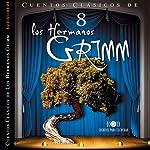 Cuentos VIII [Stories VIII] | Jacob Wilhelm,Wilhelm Grimm