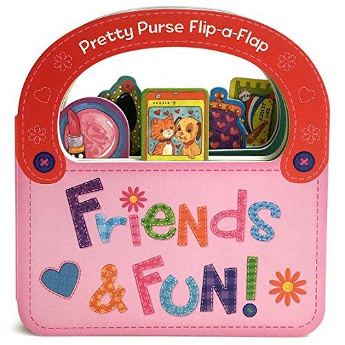 Friends & Fun: Flip-a-Flap Board Book (Pretty Purse Flip-a Flap) for $<!--$4.50-->