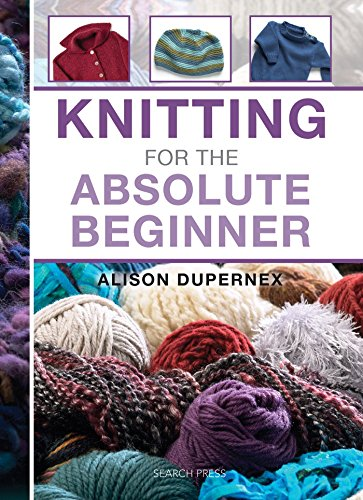 Knitting for the Absolute Beginner by Search Press