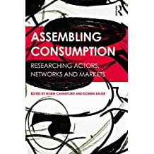 Assembling Consumption: Researching actors, networks and markets