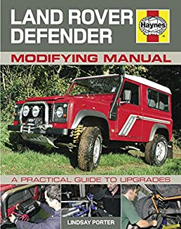 land rover defender modifying manual a practical guide to upgrades rh amazon co uk 1985 Land Rover Defender 2019 Land Rover Defender