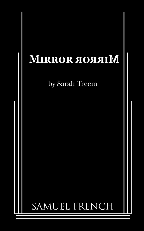 Mirror Mirror: Sarah Treem: 9780573698262: Amazon com: Books