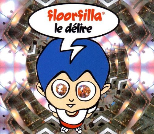 (floorfilla) - Le Delire By Floorfilla - Zortam Music