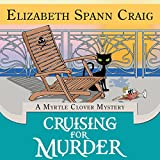 Cruising for Murder: A Myrtle Clover Cozy Mystery, Book 10