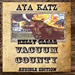 Vacuum County | Aya Katz