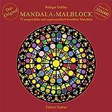 Mandala-Malblock: 72 ausgewählte Mandalas aus Ost und West und aus der Mitte