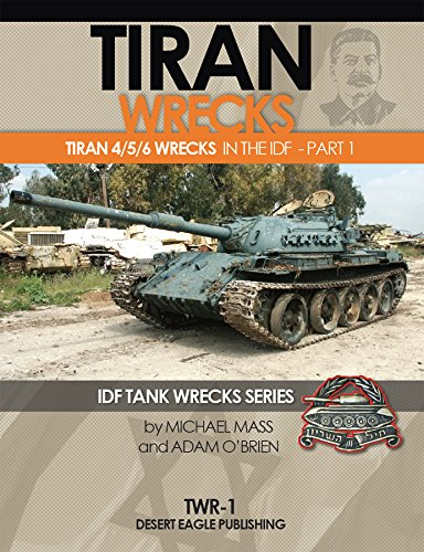 DEPTWR001 Desert Eagle Publications - Tiran Wrecks: Tiran 4/5/6 Wrecks in the IDF Part 1