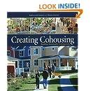 Creating Cohousing: Building Sustainable Communities