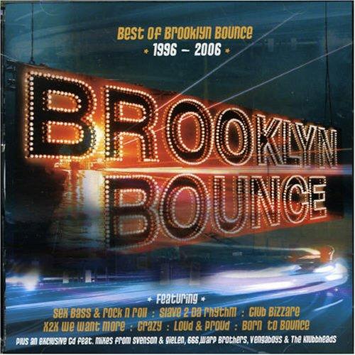 Brooklyn Bounce - Sex Clubs & Rock N Roll The Best Of Brooklyn Bounce - Zortam Music