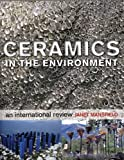 Ceramics in the Environment, Janet Mansfield, 1574982702