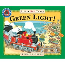 Little Red Train: Green Light!: Written by Benedict Blathwayt, 2003 Edition, Publisher: Red Fox [Paperback]