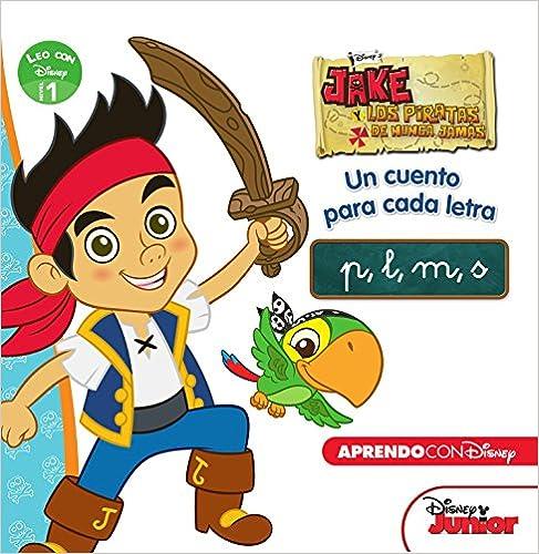 Jake Y Los Piratas De Nunca Jamás. Un Cuento Para Cada Letra: P, L, M, S por Disney