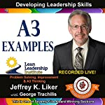 A3 Examples - Module 2, Section 11: Developing Leadership Skills, Part 18 | Jeffrey Liker