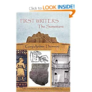 First Writers-The Sumerians: They Wrote On Clay Gary Arthur Thomson