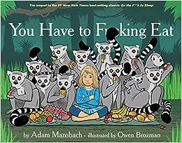 You Have to Fucking Eat (Go the Fuck to Sleep #2): Amazon ...