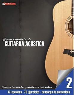 Conozca las escalas y comience a improvisar: Volume 2 (Curso completo de guitarra acústica