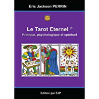 Le Tarot de Marseille Eternel : Pratique, psychologique et spirituel - Janvier 2016: Pratique, psychologique et spirituel (French Edition)