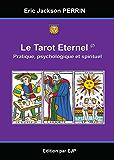 Le Tarot de Marseille Eternel : Pratique, psychologique et spirituel - Janvier 2016: Pratique, psychologique et spirituel
