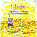 Glory - Inspirational Music and the Spoken Words of Love - By Nancy Owen
