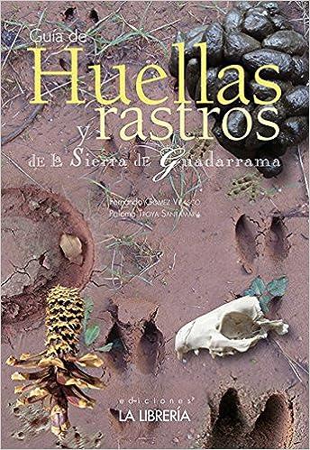 Huellas y rastros de la Sierra de Guadarrama: Amazon.es: Gómez ...