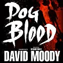 Dog Blood Audiobook by David Moody Narrated by Gerard Doyle