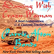 Dancing with Crazy Woman: Janet Lomayestewa, Tracker, Book 2 | Parris Afton Bonds