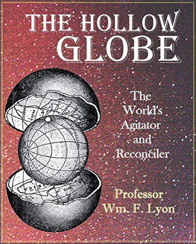 The Hollow Globe; or The World's Agitator and Reconciler