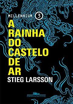 A rainha do castelo de ar (Millennium) por [Larsson, Stieg]