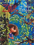 Zélie, tome 2 : Le Bâton maléfique