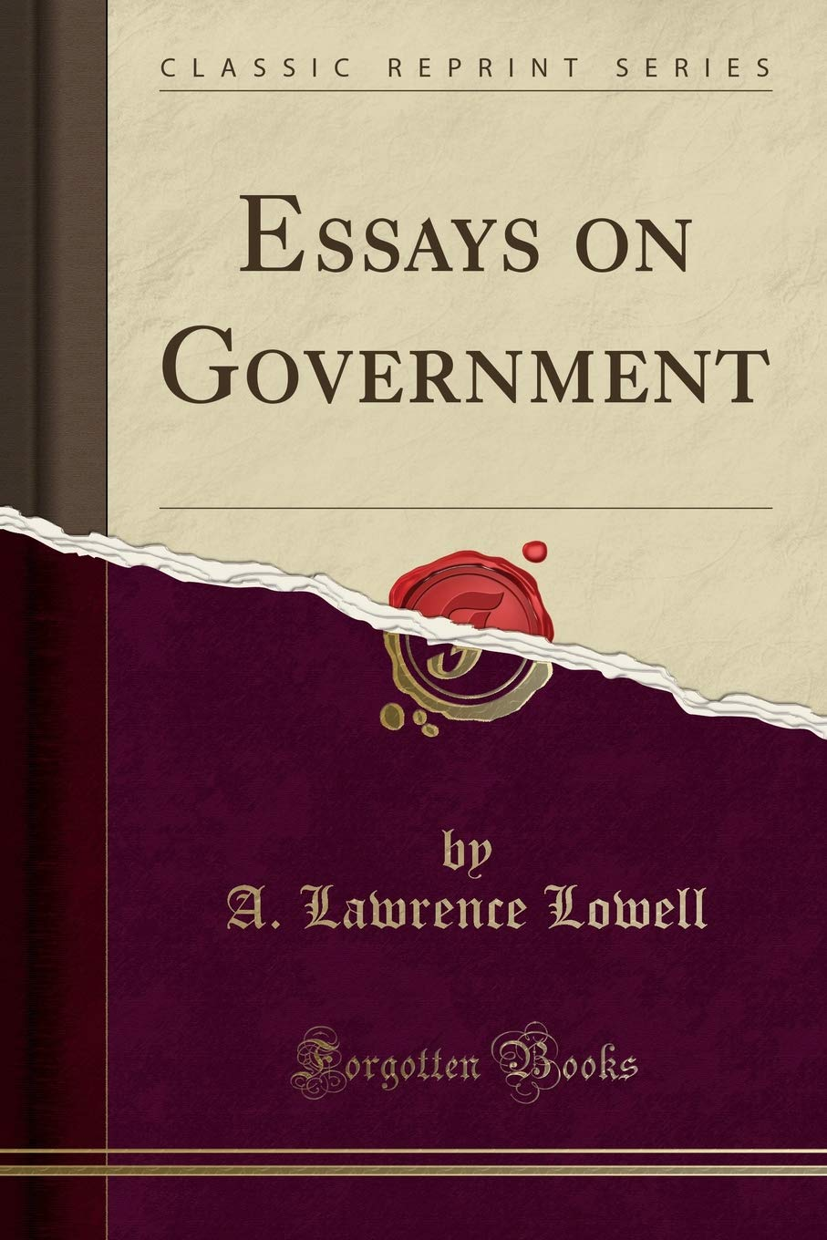 essays on government classic reprint a lawrence lowell  essays on government classic reprint paperback  january