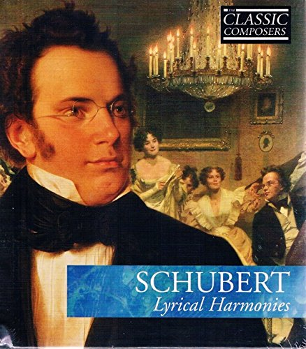 Price comparison product image Classic Composers Schubert Lyrical Harmonies Hardcover and Audio CD