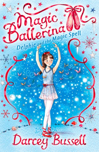 Delphie and the Magic Spell (Magic Ballerina, Book 2) by [Bussell, Darcey]