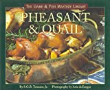 Pheasant & Quail (Game & Fish Mastery Library)