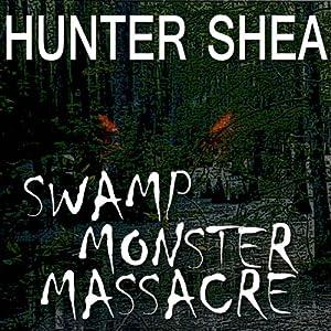 Swamp Monster Massacre Audiobook