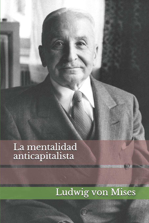 La mentalidad anticapitalista (Spanish Edition) (Spanish) Paperback –  August 10, 2018