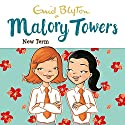 Malory Towers: New Term: Malory Towers, Book 7 Audiobook by Enid Blyton, Pamela Cox Narrated by Esther Wane
