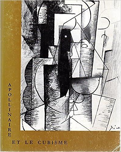 Livre gratuits Apollinaire et le cubisme : Lille, Palais des beaux-arts, 3 avril-4 mai 1965. Catalogue par Jean-Claude Chevalier et Albert Châtelet. Le Cubisme, par Guillaume Apollinaire epub pdf