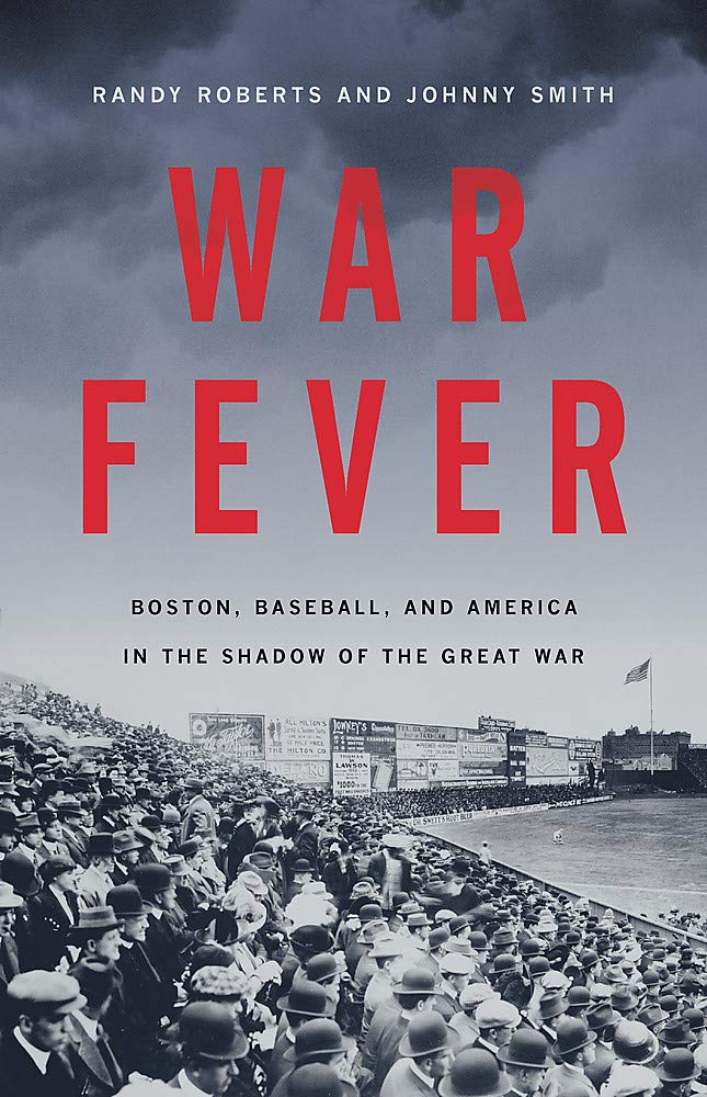 War Fever: Boston, Baseball, and America in the Shadow of the ...