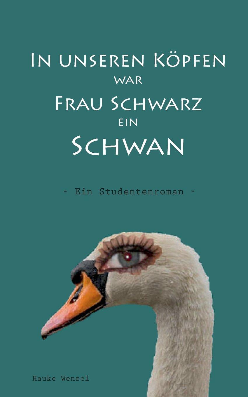 in-unseren-kpfen-war-frau-schwarz-ein-schwan-ein-studentenroman